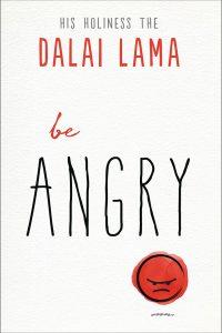 'BE ANGRY' del Dalai Lama