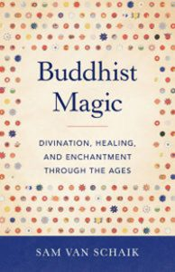 'Buddhist Magic: Divination, Healing and Enchantment Through the Ages'